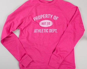 Not So Athletic Sweatshirt | Pink | High Quality Screen Print
