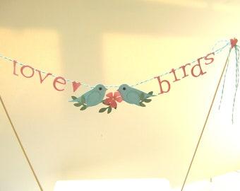 Love Birds Cake Topper, Love Birds Cake Bunting, Love Bird Banner