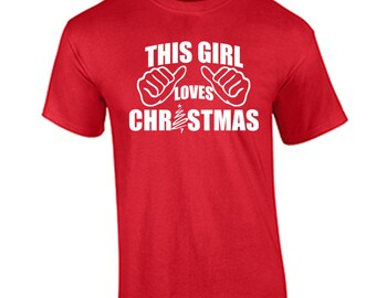 Christmas T Shirt This Girl Loves Christmas Shirt Holiday Christmas Party Shirt