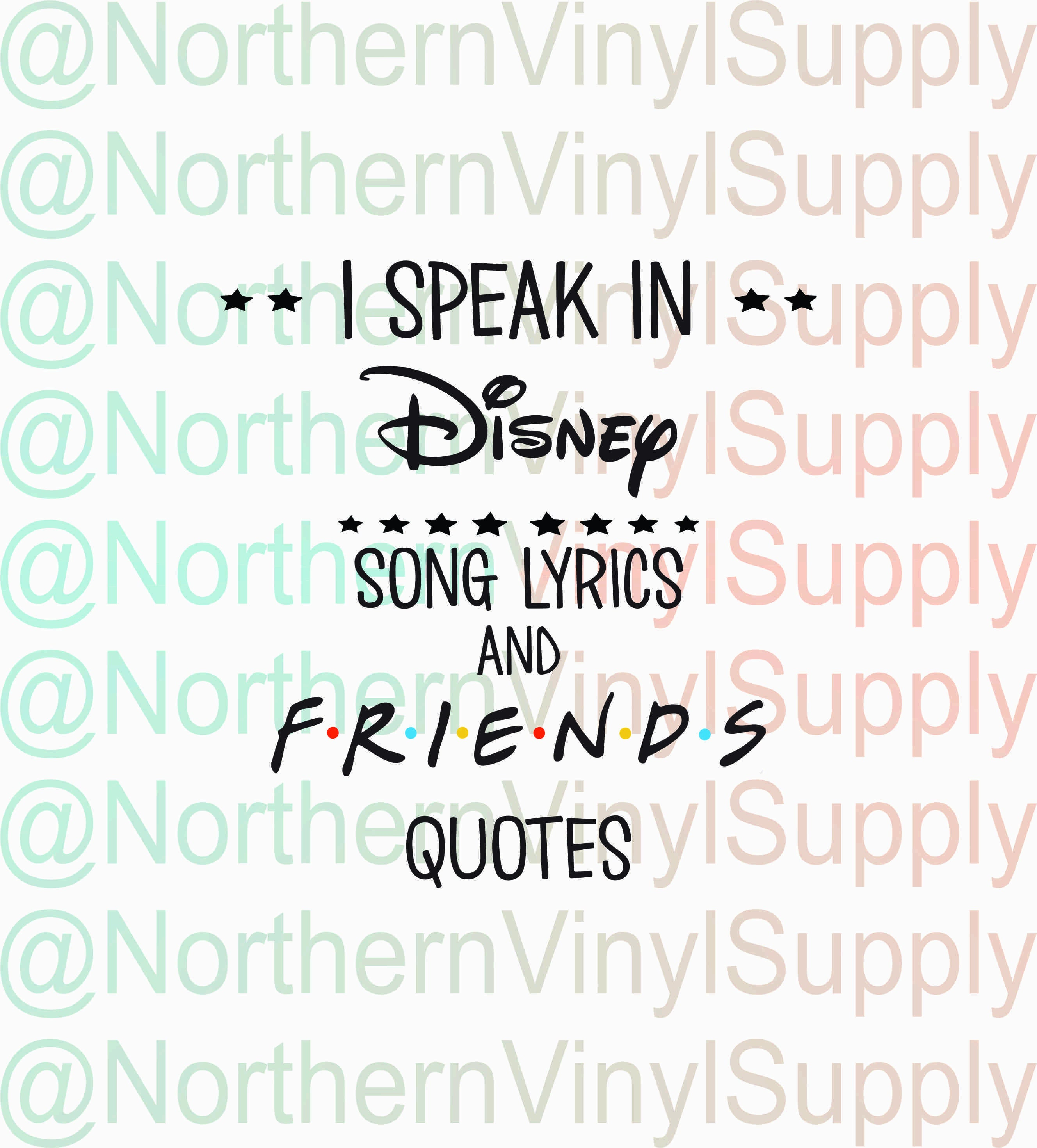 Song Lyric Quotes: I Speak In Disney Song Lyrics And Friends Quotes Friends SVG