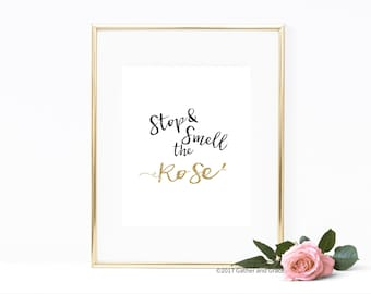 Stop and Smell the Rose' - Rose Printable - Printable - Rose Gold Printable - Rose' - Gift for Her - Rose' Printable - Rose' Quote - Quote
