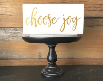 Choose Joy Painted Wood Sign, White and Gold, Today I Choose Joy, Find Your Joy, Gold Metallic Lettering Sign, Inspirational Sign