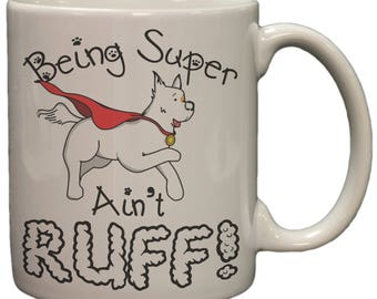 Being Super Ain't Ruff! Funny Pun 11oz Coffee Mug