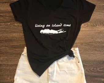 Living on Island Time T-shirt | Long Island T-shirt | Funny T-shirt | Women's T-shirt | Summer T-shirt | Soft Women's T-shirt | Beach shirt