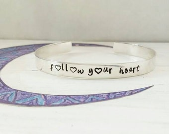 Follow Your Heart Sterling Silver Cuff Bracelet - Inspirational Birthday Gift for Daughter - Motivational Jewelry - Hand Stamped