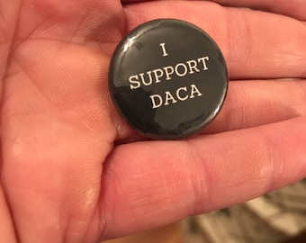 """1"""" button I Support DACA"""