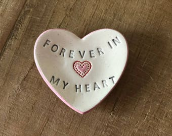Forever In My Heart, Remembrance Gift, Memorial Gift, Sympathy Gift, Wedding Gift, Heart Ring Dish, Anniversary Gift,In Memory of,Friendship