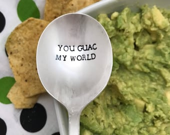 you guac my world, handstamped spoon, dip spoon, hostess gift