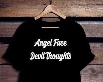 Angel Face Devil Thoughts  | T shirt Franglais | Unisex