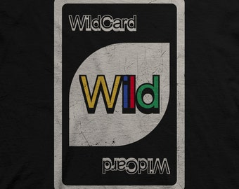 Wild Card! From back in the days of UNO card games. Funyy Vintage Re-design