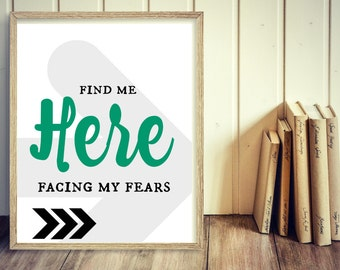 Printable Art ; Facing my fears ; Print Bedroom Print Dorm Print Dorm Decor Dorm Art Wall Print Typography Print Typography Art