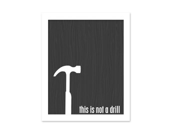 Funny Typography Digital Funny Art Print This is Not a Drill For Him Charcoal Faux Bois Typographic Poster Typography Gift for Dad