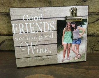 Personalized Picture Frame, Gift For Sister, Gift For Best Friend, Good Friends are Like Good Wine.. Wedding Gift, Bridesmaid Gift