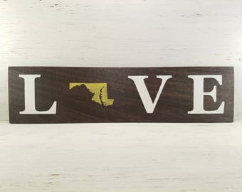 """Pick State, Pick colors, Custom, Wooden Love Sign, Maryland, 20""""x5"""""""