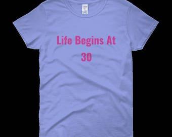 life begins at 30 ladies Tshirt