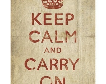 Keep Calm and Carry On (old paper) - 13 x 19 Archival Print