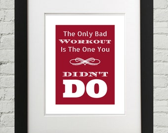 The Only Bad Workout Is The One You Didn't Do, Workout Home Decor, Fitness Wall Art, Motivation Frame, Inspirational Home Decor, Gym Decor
