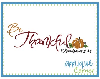 INSTANT DOWNLOAD Be Thankful design in digital format for embroidery machine by Applique Corner