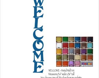 "Welcome metal wall art - 36"" Tall - indoor outdoor sign - choose your color with rust patina - vertical welcome art metal - painted metal"
