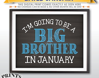 I'm Going to be a Big Brother Pregnancy Announcement Sign, Promoted to Big Bro in JANUARY Dated Chalkboard Style PRINTABLE Baby Reveal <ID>