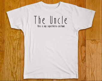 The Uncle this is my superhero costume T-Shirt, American Apparel Shirt,