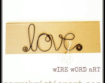 Wire Word Art, rustic dark metal wire Love