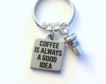 Funny Boss Gift, Coffee is always a good idea KeyChain Male Coworker for man Key chain Personalized keyring  Christmas present secret santa