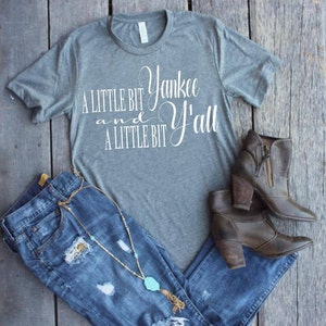 Hey Y'all, Yankee, Y'all, Country Shirts for Women, Southern Graphic Tees, A little bit Yankee and a little bit Y'all, Yall, Unisex Sizing