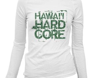 Women's Hawaii Hardcore Long Sleeve Tee - S M L XL 2x - Ladies' Shirt, Hawaiian Islands Shirt, Maui Shirt, Kauai Shirt, Honolulu Shirt, Gift