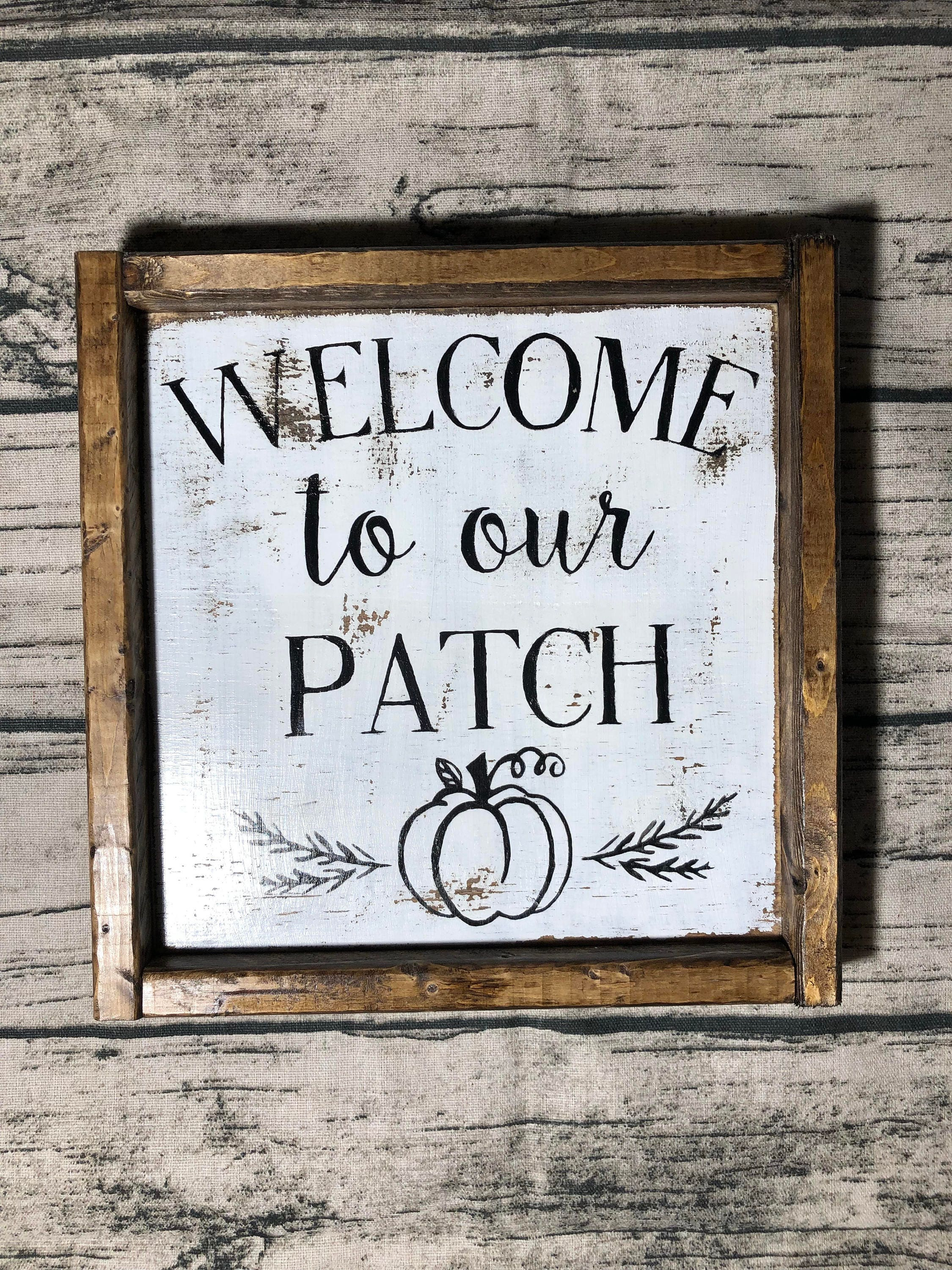 Welcome to our Patch, Welcome, Fall, Hallowen, Pumpkin Patch, Home ...