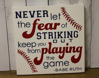 Never Let the Fear of STRIKING OUT keep you from PLAYING The Game Sign/Shelf Sitter/Boy/Gift/Boy Decor/Boy Room/Boy Sign/Wood/Red/Blue
