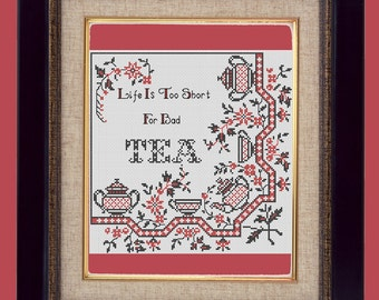 Life Is Too Short For Bad Tea Cross Stitch Pattern - PDF Pattern Instant Download