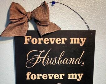 Sign, Husband Sign, Forever my Husband, forever my Love Sign