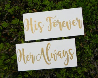 His Forever Her Always Signs Modern Chair Sign Wood Wedding Signs Photo Props Shabby Chic Glam Wedding Signs Rustic Wedding Signs White Gold