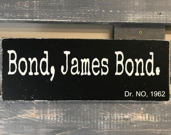 Bond, James Bond. Dr NO 1962, Wooden Wall Sign, Movie Quote
