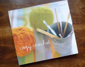 Cozy Crochet - book by Melissa Leapman - 26 patterns for you to make. * charity donation*