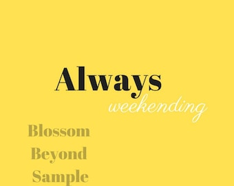 The Colorful Minimalistic Collection Yellow -Always Weekending - Digital Print