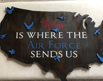 Home is where the Air Force sends us - Air Force- duty station signs - wooden US