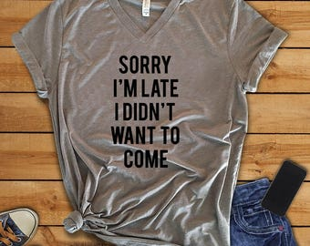 MORE STYLES! Sorry I'm Late I Didn't Want To Come, Funny Graphic Tee, Graphic Tee, Funny Tank, Gym Tank, Yoga Top, Off Shoulder, Soft