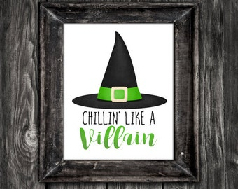 Chillinu0027 Like A Villain 8x10 Printable Poster Funny Saying Happy Halloween  Wicked Witch Quote Spell Witches Hat Evil Villains Hocus Pocus