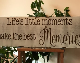 Life's Little Moments Make The Best Memories