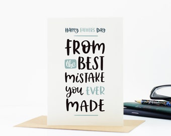 Funny Fathers Day Card - Dad Card - Card for Dad - Best Mistake