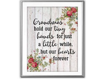 SALE-Grandmas Hold Our Tiny Hands- Art Print - Wall Art Designs- Gallery Wall- Quote Prints-Mother's Day-Mom Gift-Grandma Quote
