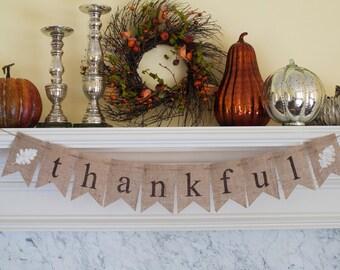 Thankful Banner, Thanksgiving Banner, Thankful Burlap Banner, Thanksgiving Photo Prop, Thanksgiving Decor, Mantel Decor, B123