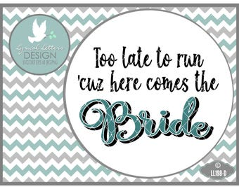 Too Late To Run 'Cuz Here Comes the Bride Ring Bearer Wedding LL198 D - SVG - Cut File - Includes ai, svg, eps, dxf(Silhouette), jpg, png