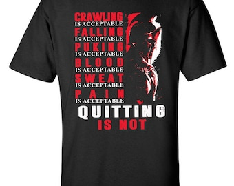 Quitting Is Not Acceptable Spartan Gym Training Workout Crossfit T-Shirt