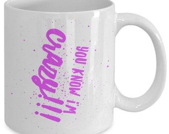 You know i am crazy pink 1 coffee mug