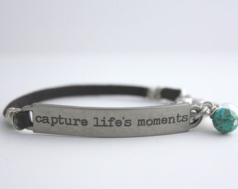 """Leather Bracelet, Inspirational Quote """"Capture Life's Moments"""", Photographer Gift, Artist Gift, bel monili, Arm Party, Survivor Jewelry"""