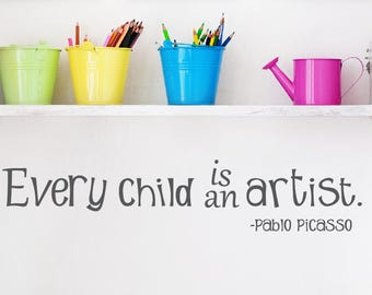 Every Child is an Artist Wall Decal - Picasso Quote - Vinyl Lettering - Playroom Decor