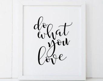 Do What You Love Handwriting Motivational Home Decor Printable Wall Art INSTANT DOWNLOAD